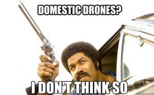 drones go wrong black dynamite drone meme